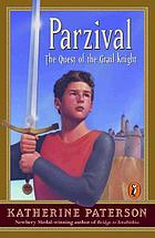 Parzival : the quest of the Grail Knight