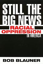 Still the big news : racial oppression in America