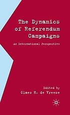 The dynamics of referendum campaigns : an international perspective