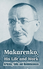 Makarenko, his life and work; articles, talks, and reminiscences