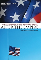 After the empire : the breakdown of the American order