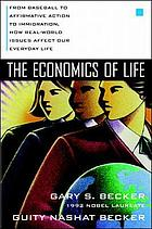 The economics of life : from baseball to affirmative action to immigration, how real-world issues affect our everyday life