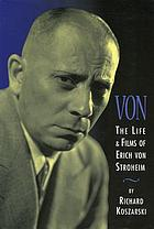 Von : the life and films of Erich von Stroheim