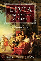 Livia, Empress of Rome : a biography