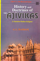 History and doctrines of the Ājīvikas; a vanished Indian religion