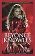 Beyoncé Knowles : a biography