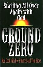 Ground zero : starting all over again ... with God
