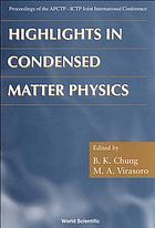 Highlights in condensed matter physics : proceedings of the APCTP-ICTP Joint International Conference, Seoul, Korea, 12-16 June 1998