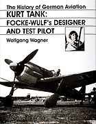 Kurt Tank : Focke Wulf's designer and test pilot