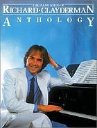 The piano solos of Richard Clayderman : anthology