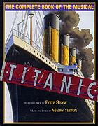 Titanic : the complete book of the musical