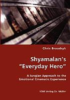 "Shyamalan's ""Everyday hero"" : a Jungian approach to the emotional cinematic experience"