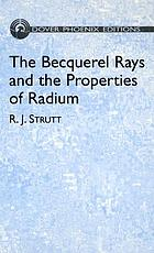 The Becquerel rays and the properties of radium