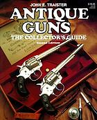 Antique guns : the collector's guide