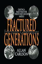 Fractured generations : crafting a family policy for twenty-first-century America
