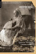 Queen Victoria : a personal history