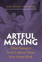 Artful making : what managers need to know about how artists work
