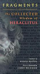 Fragments : the collected wisdom of Heraclitus