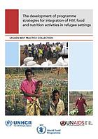 The development of programme strategies for integration of HIV, food and nutrition activities in refugee settings