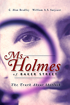 Ms. Holmes of Baker Street : the truth about Sherlock