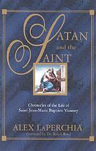 Satan and the saint : chronicles of the life of Saint Jean-Marie Baptiste Vianney