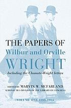The papers of Wilbur and Orville Wright, including the Chanute-Wright letters and other papers of Octave Chanute