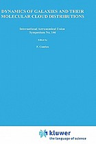 Dynamics of galaxies and their molecular cloud distributions : proceedings of the 146th Symposium of the International Astronomical Union, held in Paris, France, June 4-9, 1990