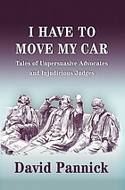 I have to move my car : tales of unpersuasive advocates and injudicious judges