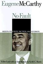 No-fault politics : modern presidents, the press, and reformers