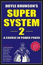 Doyle Brunson's super system 2 : a course in power pokerDoyle Brunson's super system 2 : a course in power poker