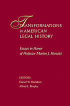 Transformations in American legal history : essays in honor of professor Morton J. Horwitz