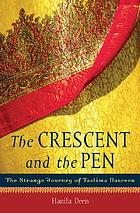 The crescent and the pen : the strange journey of Taslima Nasreen