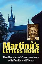 Martinů's letters home : five decades of correspondence with family and friends