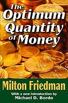 The optimum quantity of money, and other essays