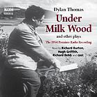 Under milk wood : and other plays