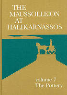 The Maussolleion at Halikarnassos reports of the Danish Archaeological Expedition to Bodrum