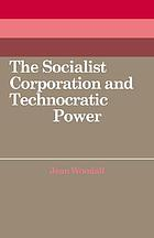 The socialist corporation and technocratic power : the Polish United Workers' Party, industrial organisation and workforce control, 1958-80