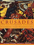 Crusades : the illustrated history