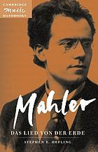 Mahler, Das Lied von der Erde = (The song of the earth)