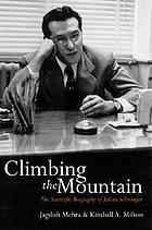 Climbing the mountain : the scientific biography of Julian Schwinger
