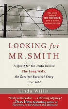 Looking for Mr. Smith : seeking the truth behind The long walk, the greatest survival story ever told
