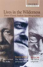 Lives in the wilderness : three classic Indian autobiographies