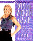 Win the weight game : successful strategies for living well