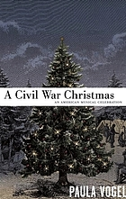 A Civil War Christmas : an American musical celebration