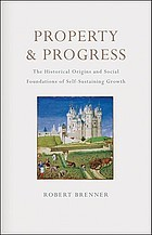 Property and progress : the historical origins and social foundations of self-sustaining growth