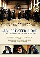 No greater love : [a unique portrait of the Carmelite Nuns]