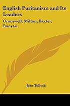 English Puritanism and its leaders : Cromwell, Milton, Baxter, Bunyan