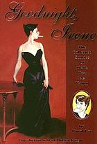 Goodnight, Irene : the collected stories of Irene Van de Kamp