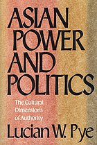 Asian power and politics : the cultural dimensions of authority