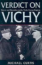 Verdict on Vichy : power and prejudice in the Vichy France regime